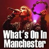 check here for What's On in Manchester