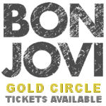 Bon Jovi Gold Circle Tickets available