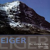 "Buy the ""Eiger: The Vertical Arena"" by  Daniel Anker"