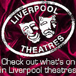 Liverpool Theatres - What's On In Liverpool