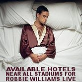 Robbie Williams tickets, tour dates and available hotels