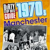Dirty Stop Out Guide to Manchester