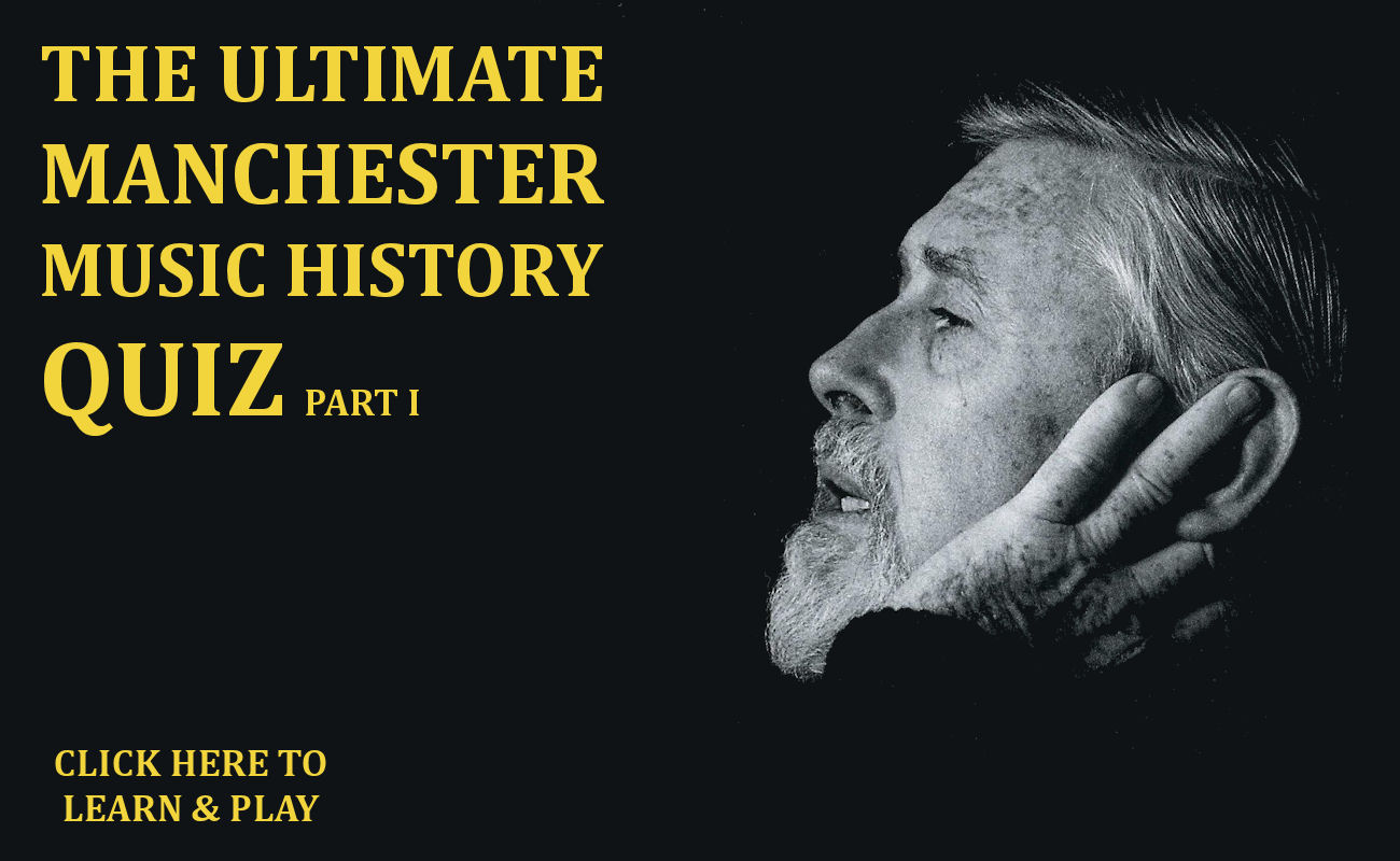 Click here to play the Manchester Music Quiz