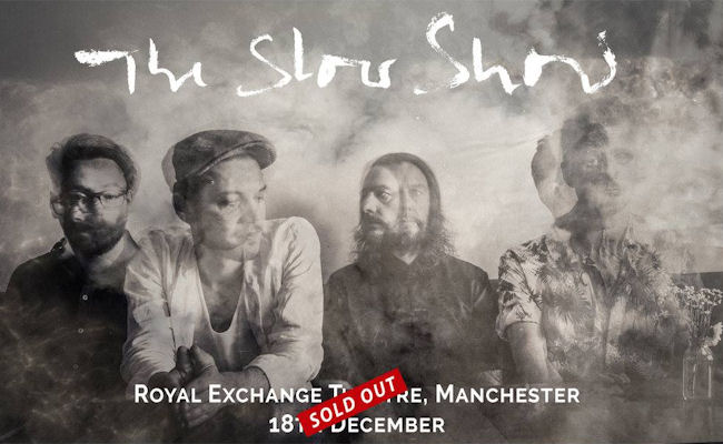 Slow Show Manchester