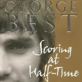 George Besr - Scoring At Half Time - the autobiography