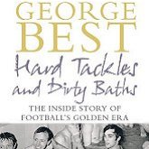 George Besr Hard Tackles and Dirty Baths - the new book