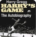 Harry Gregg - the autobiography