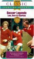 Soccer Legends - Denis Law, George Best and Bobby Charlton on video to buy