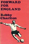 Forward For England by Bobby Charlton