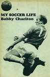 My Soccer Life by Bobby Charlton (Sportsmans cover in 1966)
