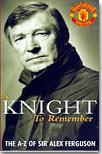 Manchester United - A Knight To Remember - Alex Ferguson video