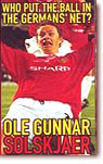 Who Put The Ball In The Germans Net? Ole Gunnar Solskjaer - own on video