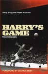 Harry Gregg - Harry's Game - The Autobiography